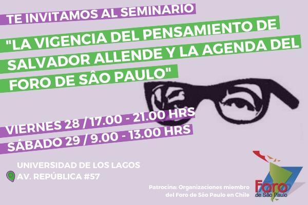 Seminario Salvador Allende: La vigencia de su pensamiento y la agenda del foro de Sao Paulo