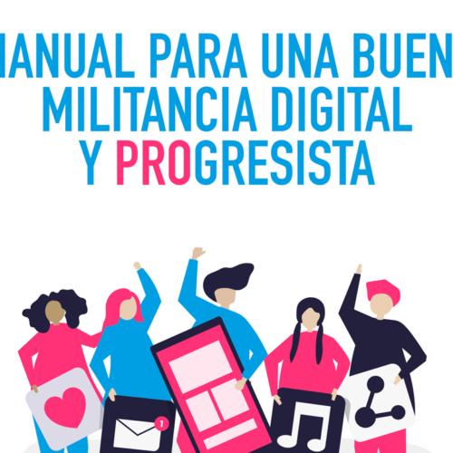 Manual para una buena militancia digital y Progresista