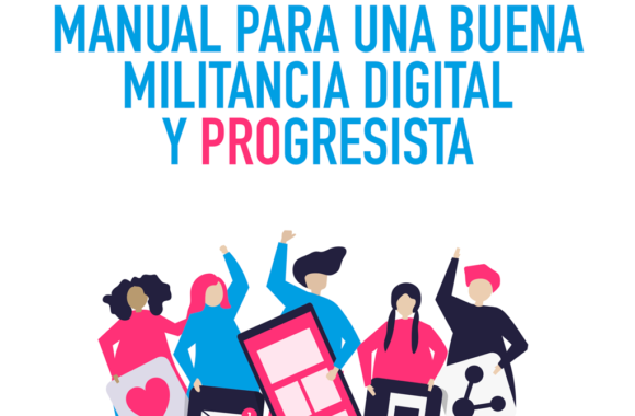 Manual para una buena militancia digital y Progresista