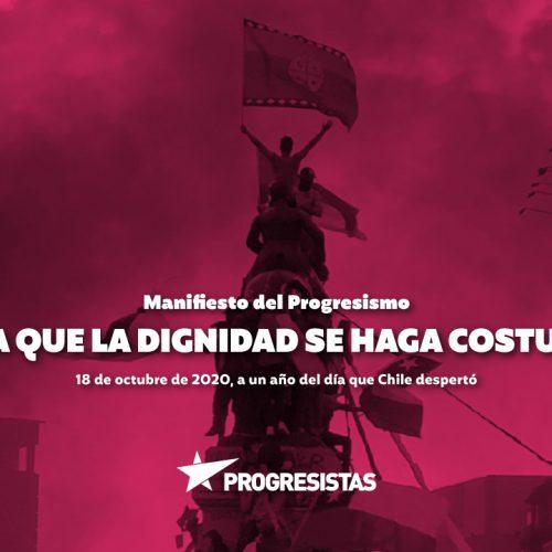 Manifiesto del Progresismo | HASTA QUE LA DIGNIDAD SE HAGA COSTUMBRE